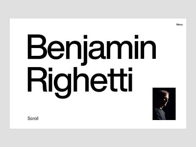 Benjamin Righetti Website typography motion concept web layout website storytelling music ux webdesign minimal portfolio animation minimalism type design