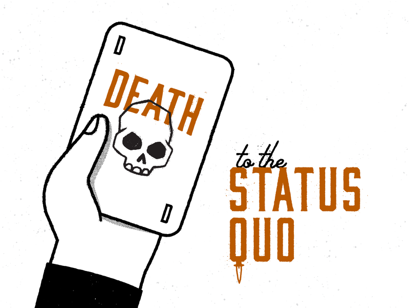 Death to the Status Quo - pt. 2 skull texture card hand typography type design doodle drawing ink illustration