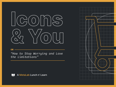 Icons & You iconography icons presentation metalab ui ux figma deck education learning limitations constraints illustration