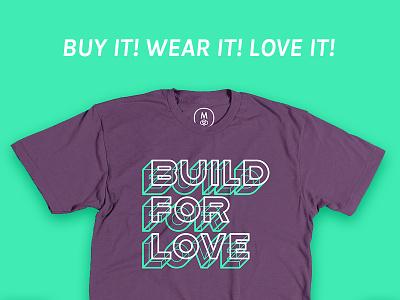 Build For Shirts build extruded type love shirt cotton bureau