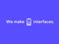 We make interfaces.