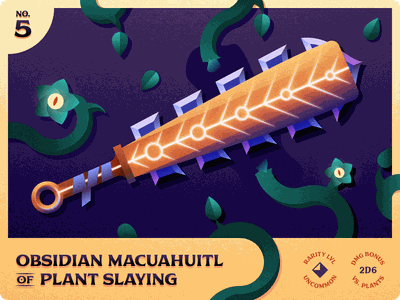 D&D Armory 005: Obsidian Macuahuitl of Plant Slaying lowdrag trading card illustration grit texture vine dungeonsanddragons dice ttrpg rpg fantasy plant sword weapon dndarmory dnd