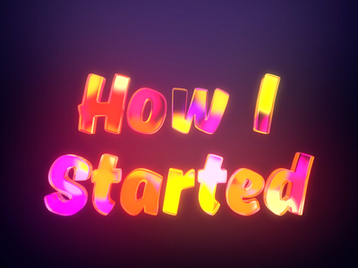 How I started my 3D career 3d art design story glossy text glowing letters motion design 3d typography maxon cinema 4d c4d dribbble