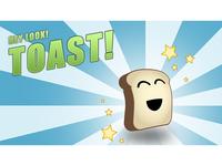 Hey Look! Toast!