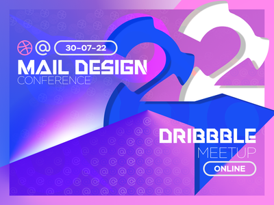 Mail Design x Dribbble — Meetup 2022 Concept Design flyer poster dribble meetup conferrence typography new age abstract 2d graphic design vector branding logo ux ui design