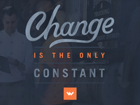 Change is the Only Constant