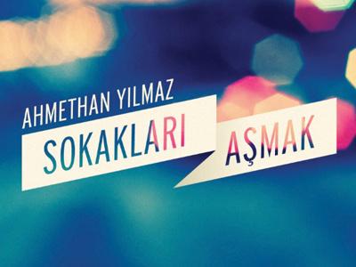 Ahmethan Yilmaz - Sokaklari Asmak / Book Cover / book cover kitap april turkish turkey
