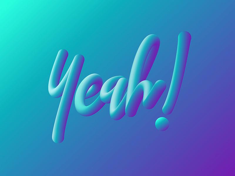 Yeah! liquid fluid vector illustrator handwriting 3d gradient line lettering typography
