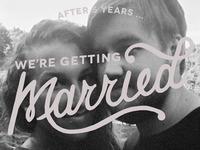 We're Getting Married