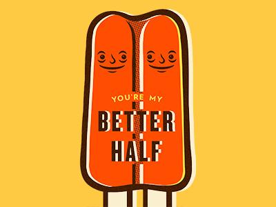 Better Half popsicle poster type illustration