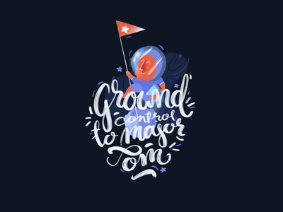 🚀GROUND CONTROL TO MAJOR TOM🚀 illustration font calligraphy ui