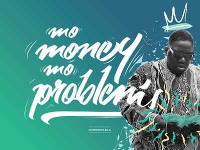 Mo Money, Mo Problems rap hip-hop notorious big typographic money hand drawn typography hand lettering lyrics music typography