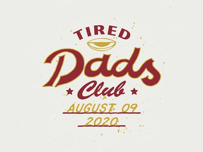 Tired Dads Club. dads graphic design apparel t-shirt design lettering badge logo illustration