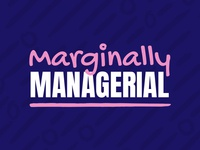 Marginally Managerial