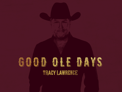 Tracy Lawrence: Good Ole Days