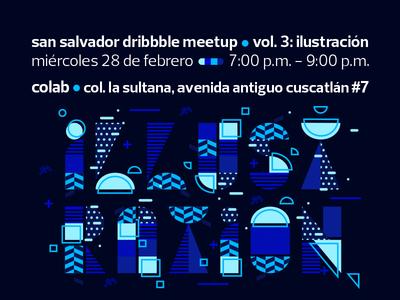 San Salvador Dribbble Meetup Vol. 3