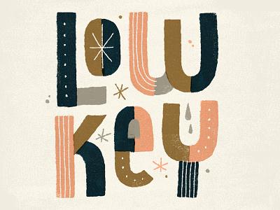 Low Key funky low-key lettering pink handmade typography