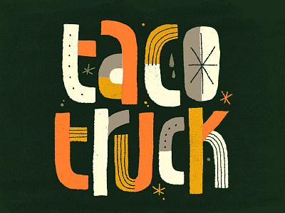 Taco Truck mexican food lettering pico de gallo carne asada tacos