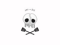 Fry or Die