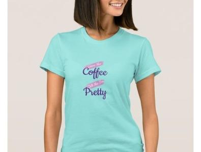 Give me coffee tell me I'm pretty t-shirt funny shirt girls girl woman women pretty coffee zazzle t-shirt