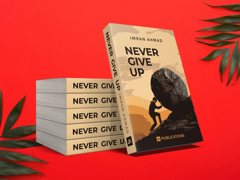 Ebook Cover - Never Give Up - Book Cover book cover design bookcoverdesign covers bookcovers books never give up print design graphicdesign ebook design book design cover cover design book cover ebook cover
