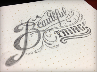 A Beautiful Thing process sketch illustration hand drawn pencils lettering