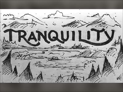 Tranquility - Oct2 '18 inktober lettering illustration sketch hand drawn inktober2018 inked