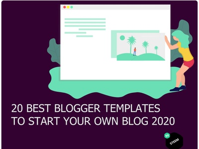 20 best blogger templates to start your own blog 2020 - 99steem