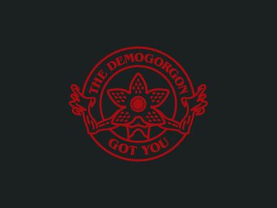 The Demogorgon Got You