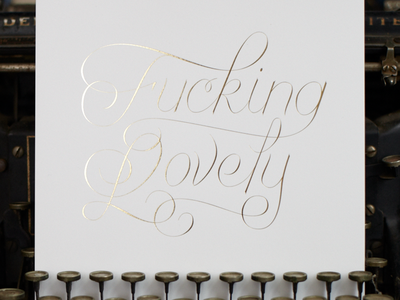 Fucking Lovely 2nd Edition typography lettering fucking lovely gold white print foil