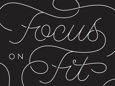 Focus on Fit typography letters fit lines script lettering focus lab