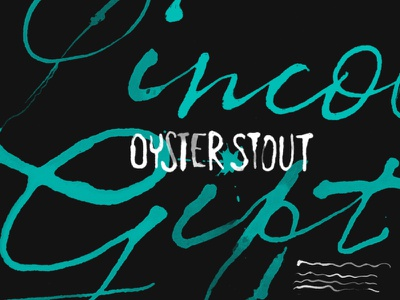 Oyster Stout ink lettering typography focus lab branding service brewing lincolns gift stout oysters beer