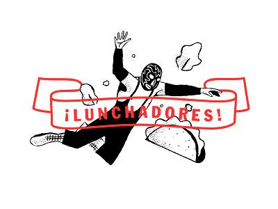 ¡Lunchadores! flying color typography wrastlin banner illustration branding luchador tacos