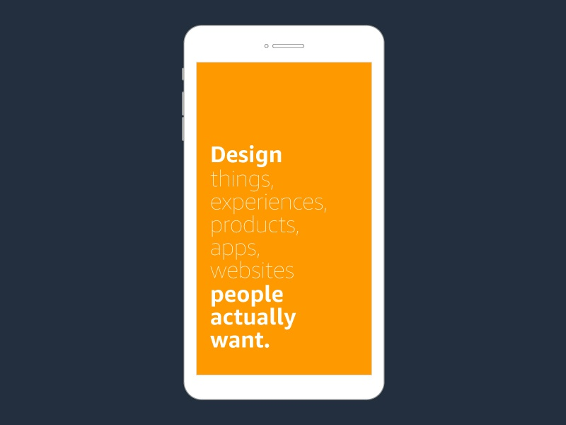 Design Things People Actually Want mobile founder quote amazon quote mantra user experience design