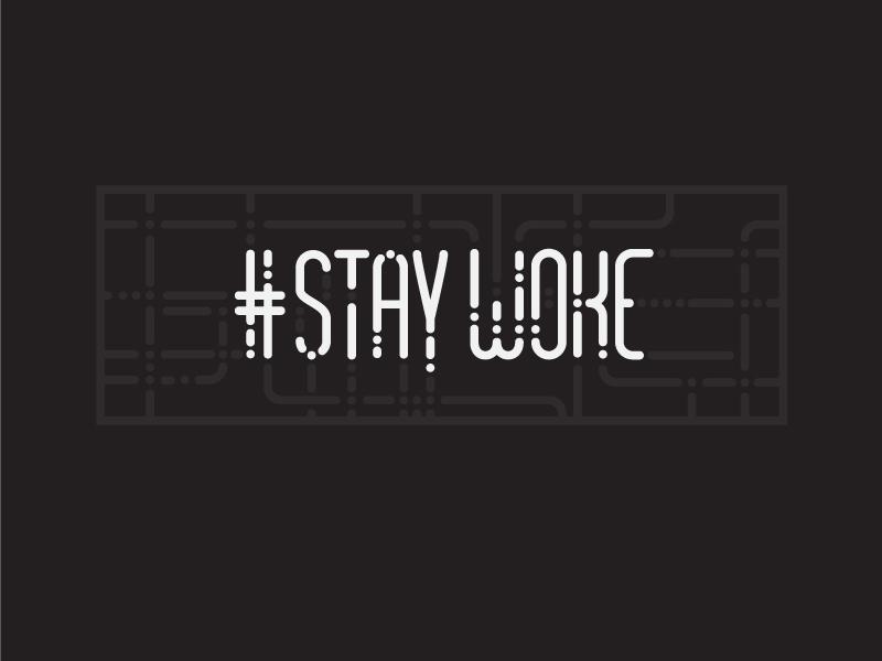 #STAYWOKE political statement political unrest protest civic duty activism blm black lives matter woke staywoke