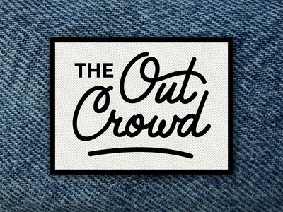 The Out Crowd Patch patch embroidered lettering script cursive emblem badge