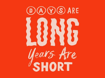Days Are Long lettering wavy brush hand drawn lettering