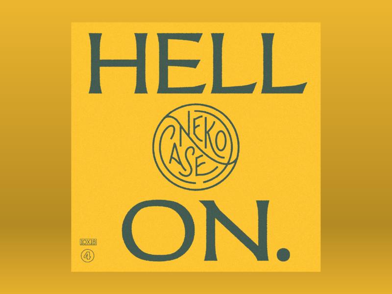 10x18: #4 Neko Case - Hell On hoodzpah 10x18 monoline swashes typography seal album