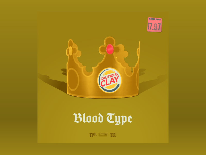 10x18: #3 Cautious Clay - Blood Type 10x18 hoodzpah blackletter bitmap record album cover crown