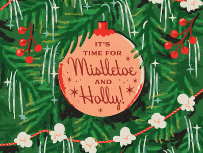Mistletoe and Holly Holiday Graphic font lettering ornaments holly texture tree bulb christmas holiday