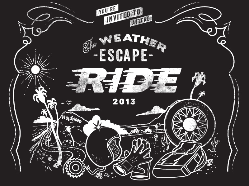 The Weather Escape Ride graphic motorcycle moto invitation retro vintage wheel hollywood socal california warm sun riding helmet glyphs
