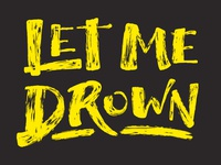 Let Me Drown