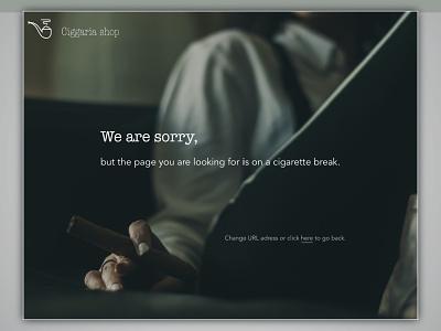 404 Page #DailyUI Challenge e-comerce online shop cigars 404 error 404 404page sketch uidesign dailyuichallenge dailyui ui