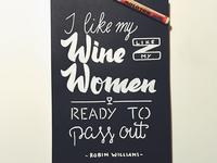I like my wine like my women...