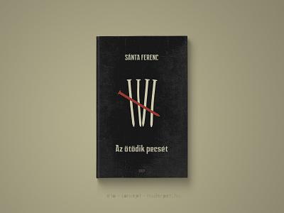 30 days book cover challenge #10 graphic design az ötödik pecsét sánta ferenc concept challenge könyvborító cover design book cover cover book 30daychallenge