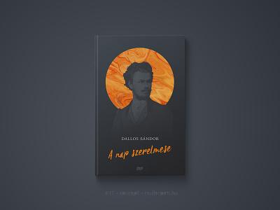 30 days book cover challenge #17 a nap szerelmese dallos sándor könyv graphic design könyvborító challenge concept cover design book cover cover book 30daychallenge