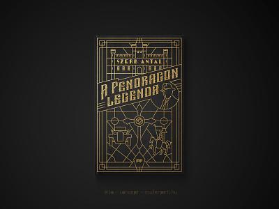 30 days book cover challenge #30 a pendragon legenda szerb antal könyvborító könyv graphic design challenge concept cover design book cover cover book 30daychallenge