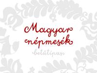 Magyar Népmesek betűtípus / typeface