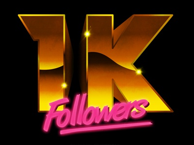 1K Followers  calligraphy typograpghy followers 1k 80s neon