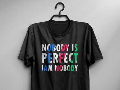Nobody is perfect iam nobody t shirt design print branding t shirt design vector typography t shirt design typography free t shirt t shirt design idea t shirt art t shirt design t shirt